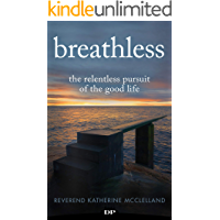 Breathless: The Relentless Pursuit of the Good Life