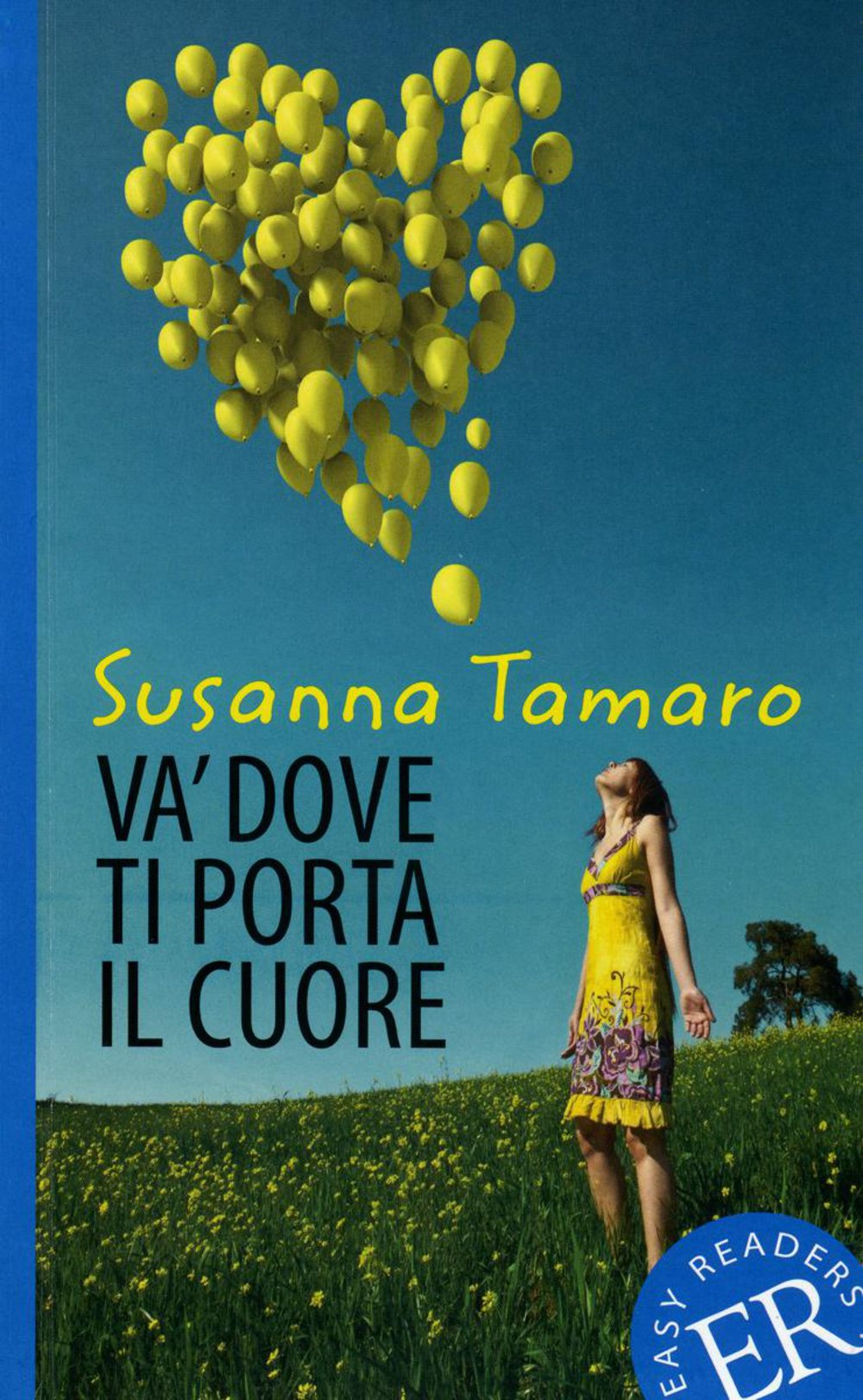 Va' dove ti porta il cuore: Italienische Lektüre für das 2. und 3. Lernjahr. Mit Annotationen und Illustrationen (Easy Readers (Italienisch))