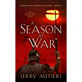 A Season at War (Forgotten Heroes of Rome Book 2)
