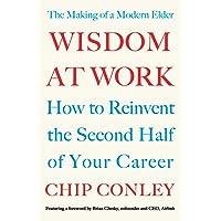 Wisdom at Work: The Making of a Modern Elder