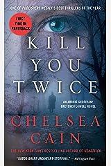 Kill You Twice: An Archie Sheridan / Gretchen Lowell Novel (Archie Sheridan & Gretchen Lowell Book 5) Kindle Edition