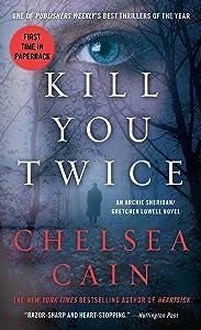 Kill You Twice: An Archie Sheridan / Gretchen Lowell Novel (Archie Sheridan & Gretchen Lowell Book 5)