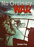 No Ordinary War: The Eventful Career of U-604