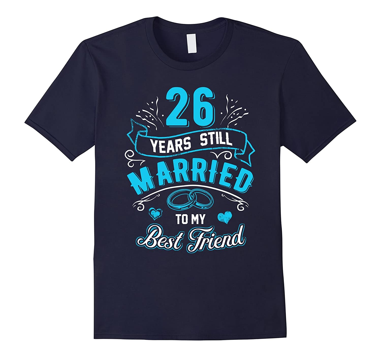 26th Wedding Anniversary T-Shirt 26 years still Married 1991-Art