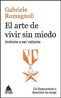 El arte de vivir sin miedo (Ático de los Libros nº 42) (Spanish