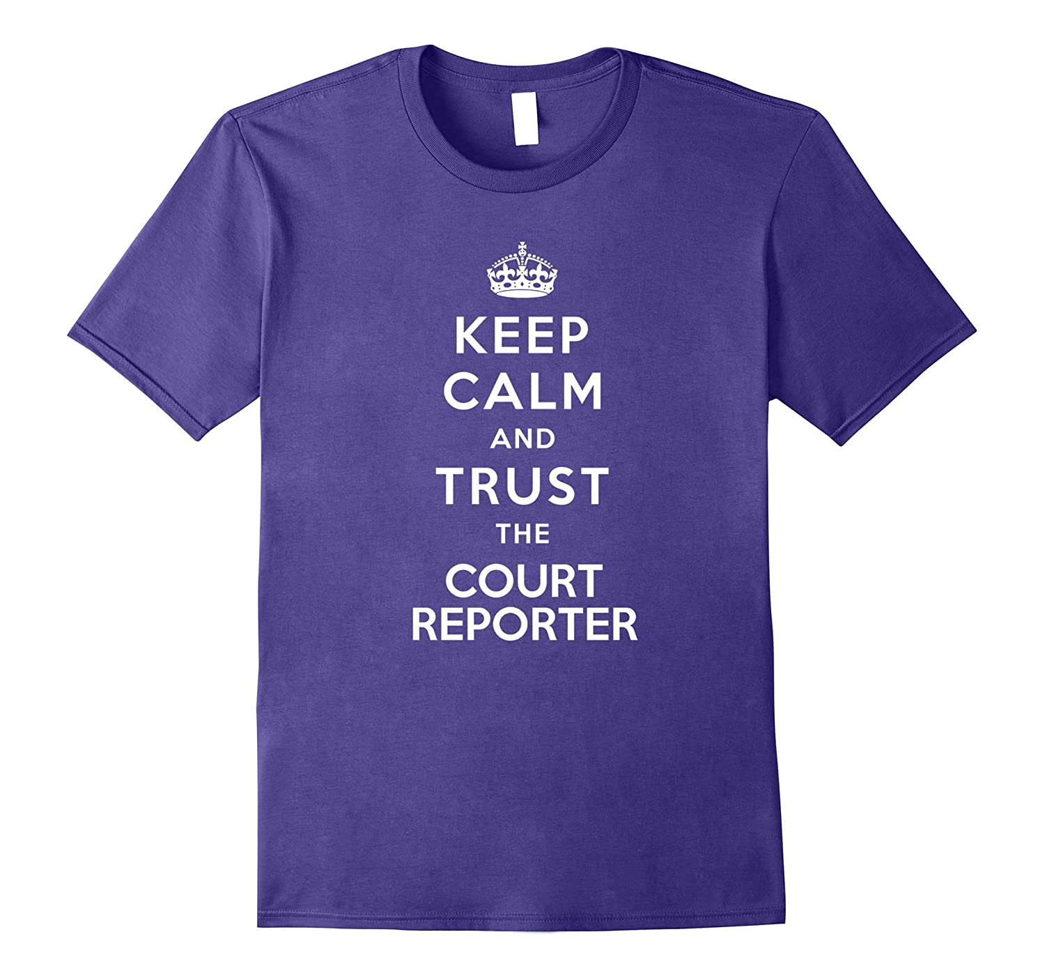 Keep Calm And Trust The Court Reporter-TJ