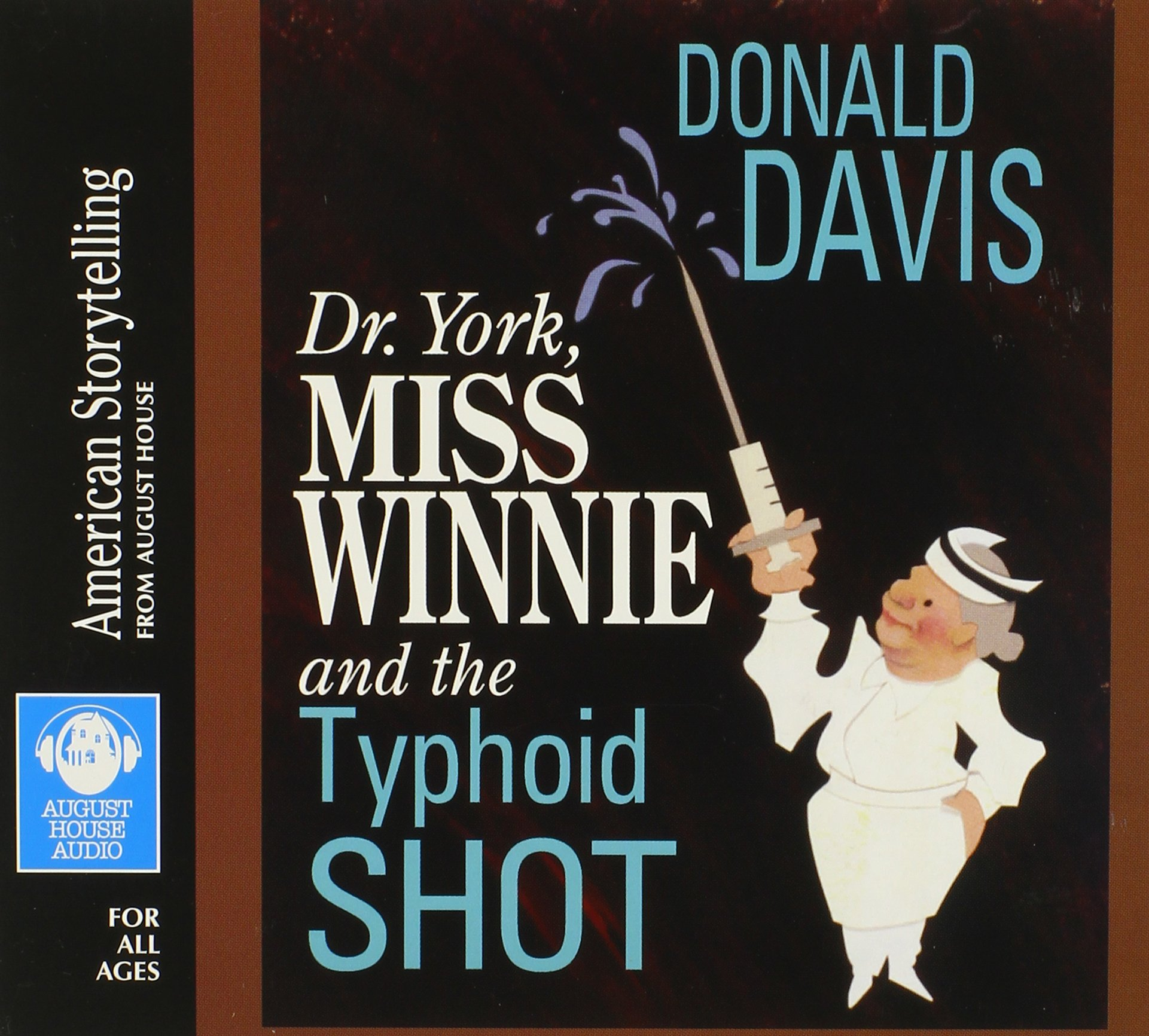 Dr. York, Miss Winnie, and the Typhoid Shot (American Storytelling (Audio))