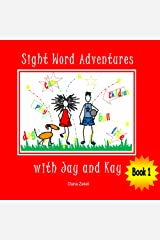 Sight Word Adventures with Jay and Kay Book 1 Kindle Edition
