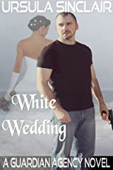 White Wedding: A Guardian Agency Novel Kindle Edition