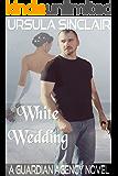 White Wedding: A Guardian Agency Novel