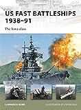 US Fast Battleships 1938-91: The Iowa Class (New Vanguard, Band 172)