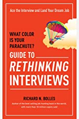 What Color Is Your Parachute? Guide to Rethinking Interviews: Ace the Interview and Land Your Dream Job Paperback