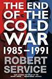 The End of the Cold War: 1985 - 1991 (English Edition)