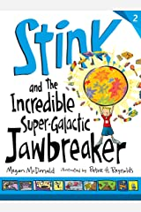 Stink and the Incredible Super-Galactic Jawbreaker Kindle Edition