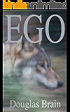 Ego: A psychological thriller