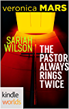 Veronica Mars - the TV series: The Pastor Always Rings Twice (Kindle Worlds Novella)