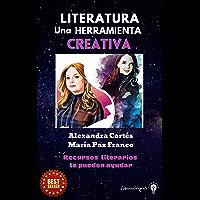 LITERATURA UNA HERRAMIENTA CREATIVA: Recursos literarios te pueden ayudar (Spanish Edition)