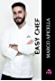 Easy Chef (Saggi, manuali e infiniti argomenti Vol. 2) (Italian Edition)