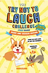 The Try Not to Laugh Challenge: Joke Book for Kids and Family: Kicks and Giggles Edition: A Fun and Interactive Joke Book for Boys and Girls: Ages 6, 7, 8, 9, 10, 11, and 12 Years Old Kindle Edition