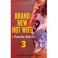 Brand New Hot Wife: I finally did it! 3 (English Edition)