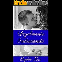 Legalmente Seduciendo: Novela Romántica multimillonario