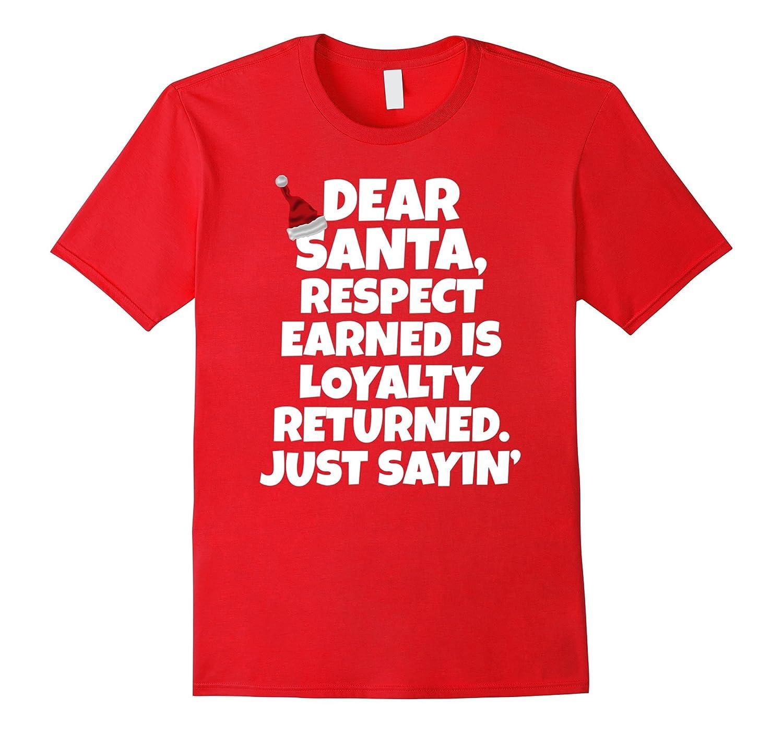 Dear Santa, Respect Earned Is Loyalty Returned. Just Sayin'-CL