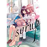Syrup: A Yuri Anthology Vol. 1 (Syrup: A Yuri Anthology, 1)
