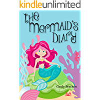 The Mermaid's Diary (Mermaid stories For Kids, Bedtime Stories For Kids, Mermaid Books)