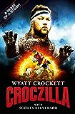 Wyatt Crocket - Croczilla: A Beast of a Story