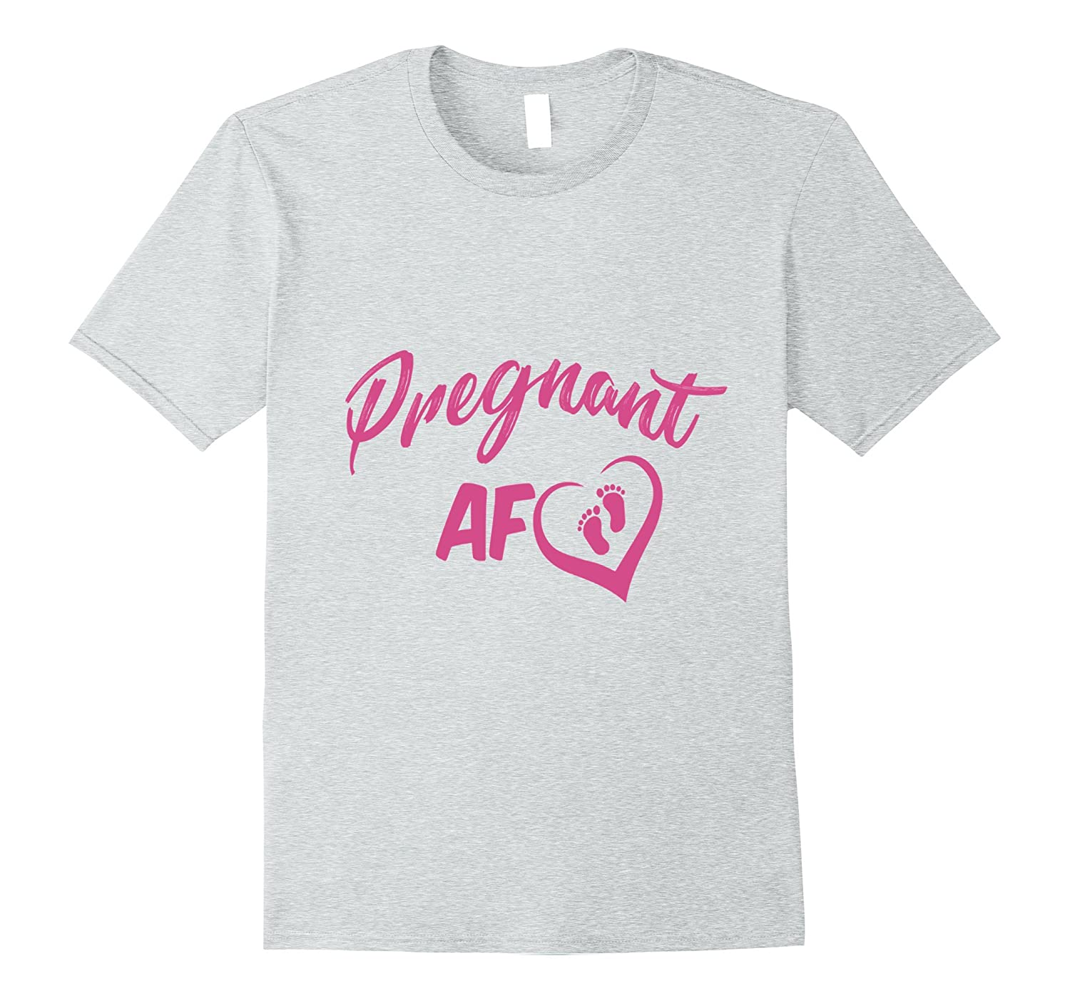 5b7d9db9e1495 Pregnant AF Funny and Sarcastic Announcement Mama T Shirt-ANZ ...