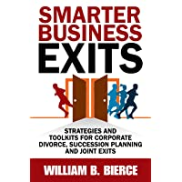 Smarter Business Exits: Strategies and Toolkits for Corporate Divorce, Succession...