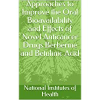 Approaches to Improve the Oral Bioavailability and Effects of Novel Anticancer Drugs...