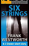 Six Strings: A JJ Stoner short story (The Stoner Series Book 6)