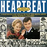 Heartbeat - Music From The Yorkshire TV Series: A Collection of Classic Songs of the 60's by their Original Artists. Including Heartbeat by Nick Berry