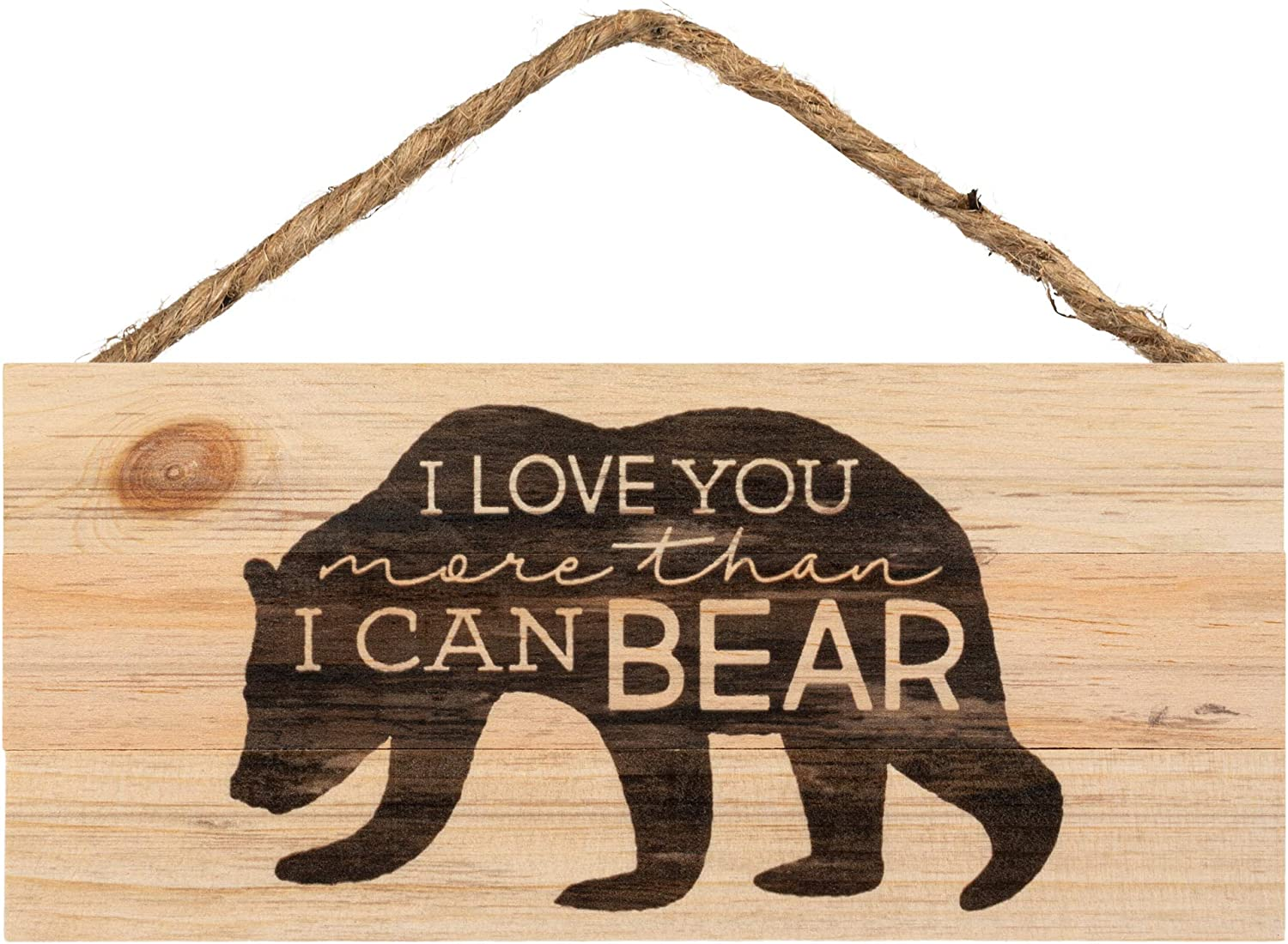 P. Graham Dunn Love You More Than I Can Bear Natural 10 x 4.5 Wood Wall Hanging Plaque Sign
