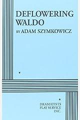 Deflowering Waldo - Acting Edition Paperback