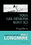 Tous les démons sont ici: Une enquête de Walt Longmire
