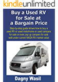 Buy a Used RV for Sale at a Bargain Price: Step-by-step guide shows how to buy a used RV or used motorhome or used campers for sale or even pop up campers for sale well-under NADA RV market value