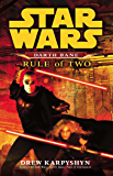 Star Wars: Darth Bane - Rule of Two
