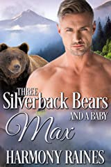 Max (Three Silverback Bears and a Baby Book 1) Kindle Edition
