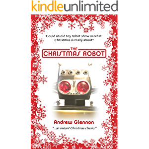 The Christmas Robot (The Little Robot Trilogy Book 2)