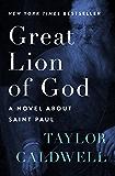 Great Lion of God: A Novel About Saint Paul