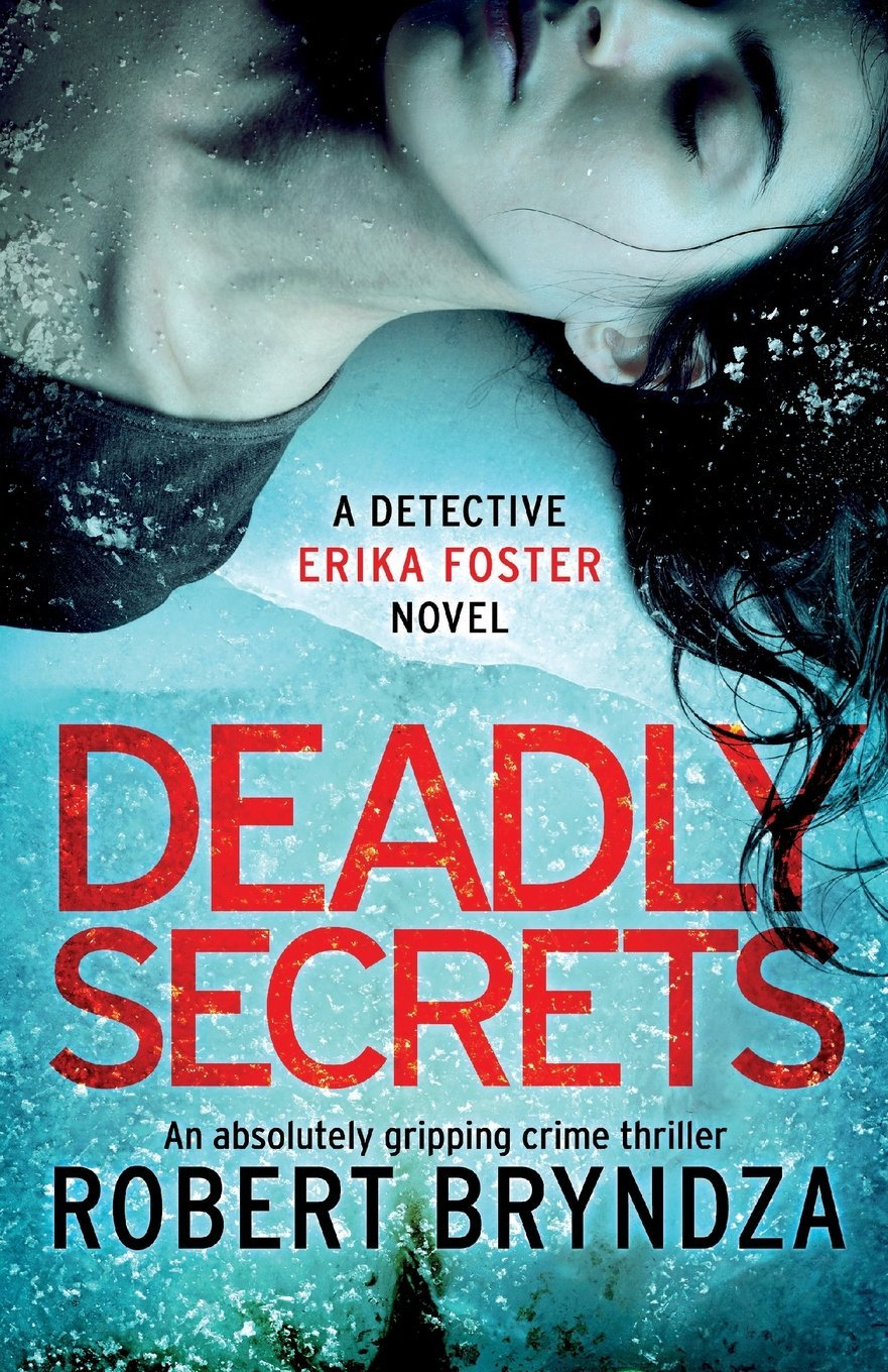 Deadly Secrets: An absolutely gripping crime thriller (Detective Erika Foster, Band 6)