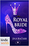 The Royals of Monterra: Royal Bride (Kindle Worlds)