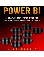 Power BI: A Complete Step-by-Step Guide for Beginners in Understanding Power BI