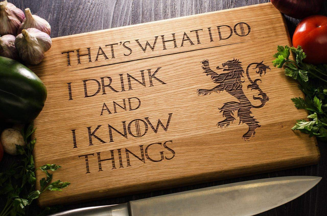 House Lannister Tyrion That's What I Do I Drink And I Know Things Cook Personalized Cutting Board Game of thrones Stark Engraved Custom Family Wedding Gift Anniversary Housewarming Birthday Christmas game14