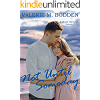 Not Until Someday: A Christian Romance (Hope Springs Book 7)
