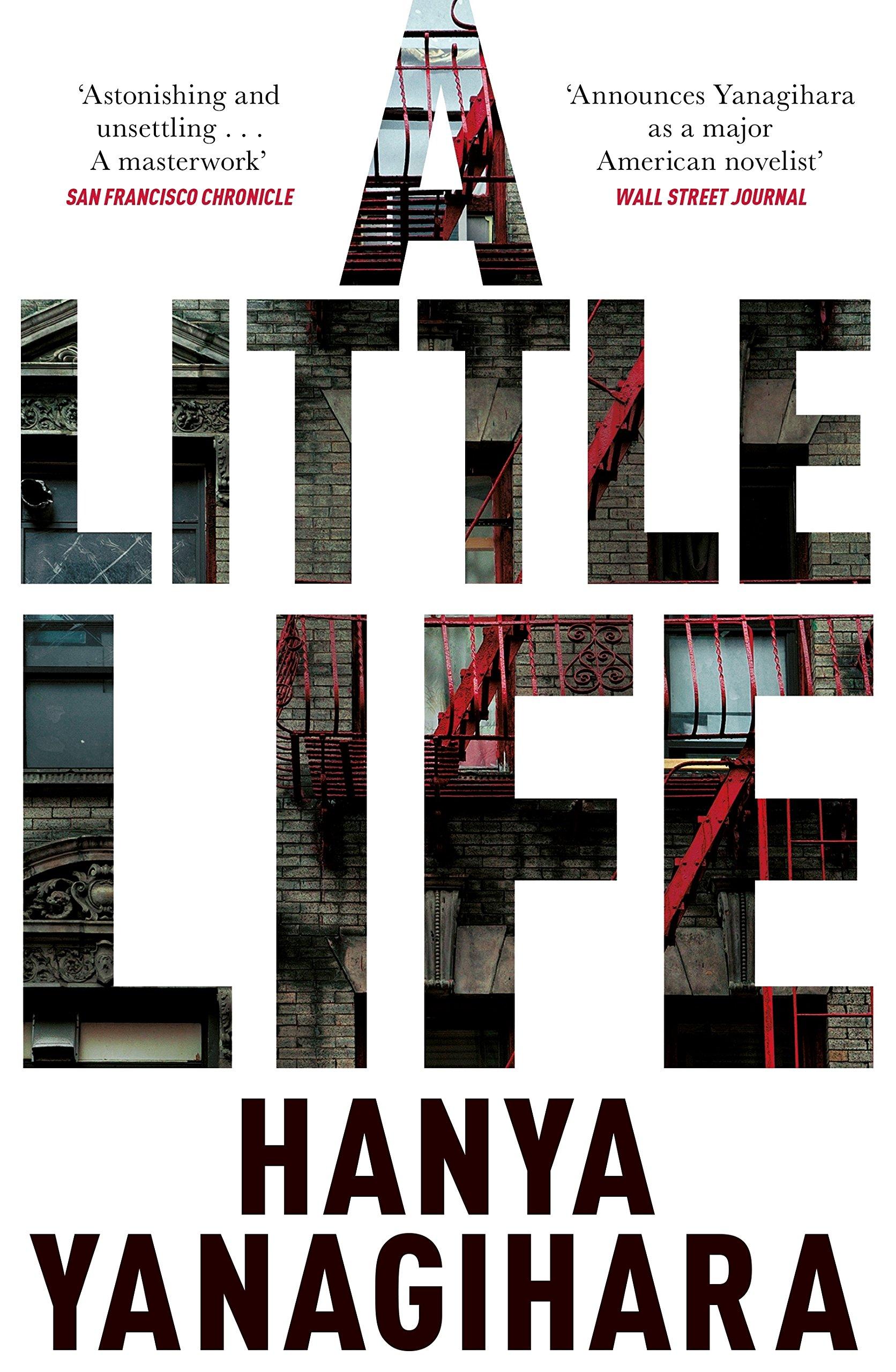 A Little Life: Amazon.co.uk: Yanagihara, Hanya: 9781447294818: Books
