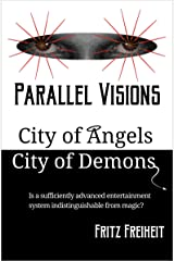 Parallel Visions: City of Angels City of Demons Kindle Edition