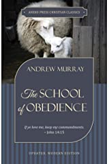 The School of Obedience: If ye love me, keep my commandments – John 14:15 Kindle Edition